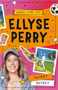 Pocket Rocket by Sherryl Clark with Ellyse Perry