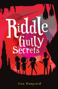 Riddle Gully Secrets by Jen Banyard
