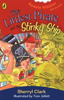 The littlest pirate and the stinky ship by Sherryl Clark ill. Tom Jellett