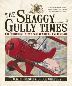 The Shaggy Gully Times by Jackie French and Bruce Whatley