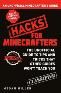 Xavier recommends HACKS FOR MINECRAFTERS by Megan Miller