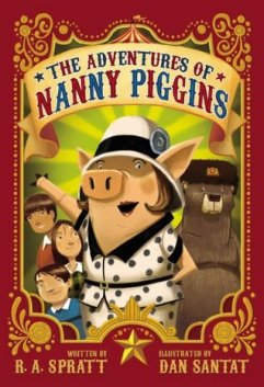 Vivaan recommends THE ADVENTURES OF NANNY PIGGINS by RA Spratt, ill by Dan Santat