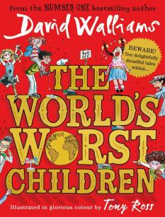Tirion recommends THE WORLD'S WORST CHILDREN by David Walliams, ill. Tony Ross