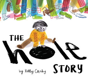 The Hole Story written and illustrated by Kelly Canby