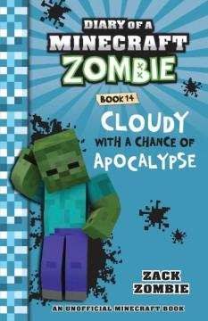 Xavier recommends DIARY OF A MINECRAFT ZOMBIE Book 14 Cloudy with a Chance of Apocalypse