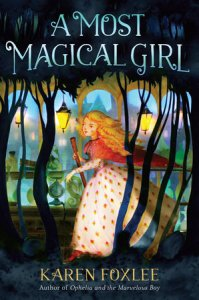 Matilda recommends A MOST MAGICAL GIRL by Karen Foxlee.