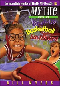 Tirion recommends MY LIFE AS A BEAT-UP BASKETBALL BACKBOARD by Bill Myers