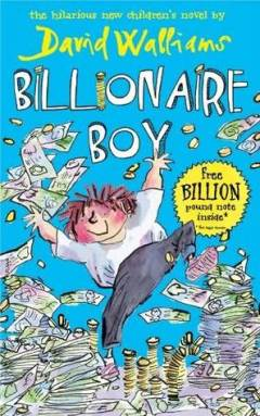 Vivaan recommends BILLIONAIRE BOY by David Walliams.