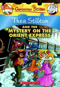 Albie recommends THEA STILTON AND THE MYSTERY ON THE ORIENT EXPRESS by Elisabetta Dami