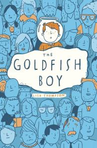 The Goldfish Boy by Lisa Thompson ((blue book cover showing a crowd of people and Matthew has a goldfish bowl on his head)
