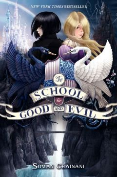 Matilda recommends THE SCHOOL FOR GOOD AND EVIL by Soman Chainani. (This is a book for older readers.)