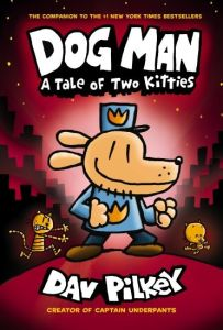 Matthew recommends DOG MAN A TALE OF TWO KITTIES by Dav Pilkey
