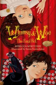 Céití recommends Whimsy and Woe the Final Act by Rebecca McRitchie, illustrated by Sonia Kretschmar