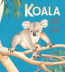 Koala by Claire Saxby and Julie Vivas. Image: picture book with blue sky background and an illustration of a koala in the crook of a gumtree branch.