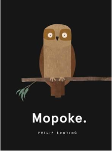 Mopoke by Philip Bunting. Image: picture book cover with black background and a southern boobook Owl sitting on a branch. The title MOPOKE is in white under the owl.