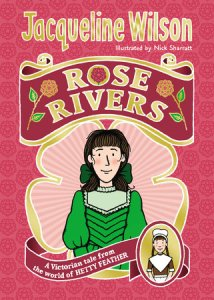 Rose Rivers by Jacqueline Wilson and illustrated by Nick Sharratt