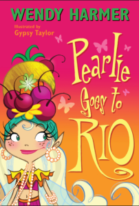 Albie recommends PEARLIE GOES TO RIO by Wendy Harmer, illustrated by Gypsy Taylor.