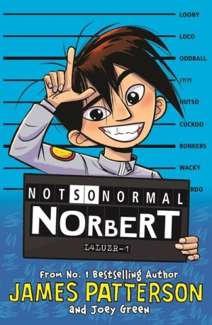 Nicholas recommends NOT SO NORMAL NORBERT by James Patterson and Joey Green