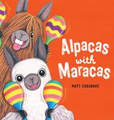 Anna recommends ALPACAS WITH MARACAS by Matt Cosgrove