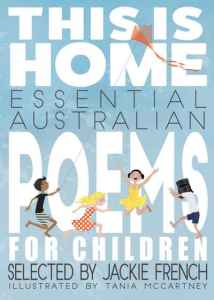 This is home, poems selected by Jackie French, illustrated by Tania McCartney (book cover)