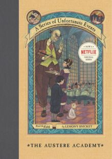Céití recommends THE AUSTERE ACADEMY by Lemony Snicket