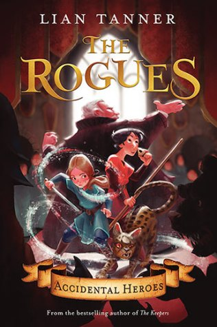 Matilda recommends THE ROGUES: ACCIDENTAL HEROES by Lian Tanner