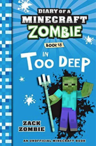 Xavier recommends Diary of a Minecraft Zombie Book 8: IN TOO DEEP by Zack Zombie