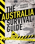 THE AUSTRALIA SURVIVAL GUIDE by George Ivanoff