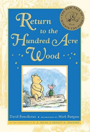 Albie recommends RETURN TO THE HUNDRED ACRE WOOD by David Benedictus and illustrated by Mark Burgess