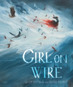 Girl on Wire by Lucy Estela and Elise Hurst