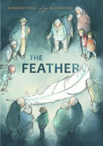 The Feather by Margaret Wild and Freya Blackwood