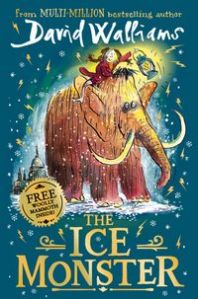 Xavier recommends THE ICE MONSTER by David Walliams and illustrated by Tony Ross