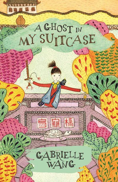 A Ghost in My suitcase by Gabrielle Wang