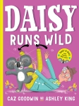 Daisy Runs Wild (cover) by Caz Goodwin and illustrated by Ashley King
