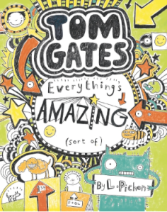 Rory recommends TOM GATES: EVERYTHING'S AMAZING (SORT OF) by L Pichon
