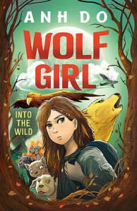 Willow recommends WOLF GIRL: INTO THE WILD by Anh Do