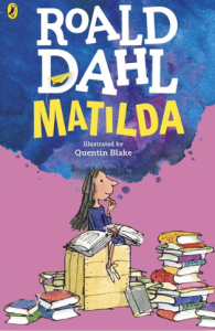 Matilda by Roald Dahl and illustrated by Quentin Blake