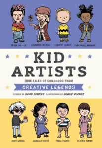 KID ARTISTS: TRUE TALES OF CHILDHOOD FROM CREATIVE LEGENDS by David Stabler and Doogie Horner