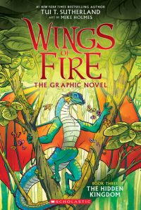 Henry recommends WINGS OF FIRE GRAPHIC NOVEL BOOK 3: THE HIDDEN KINGDOM by Tui T Sutherland and Mike Holmes