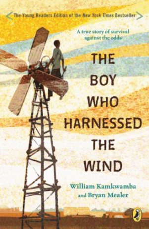 Matilda recommends THE BOY WHO HARNESSED THE WIND (Young Readers' Edition) by William Kamkwamba and Bryan Mealer