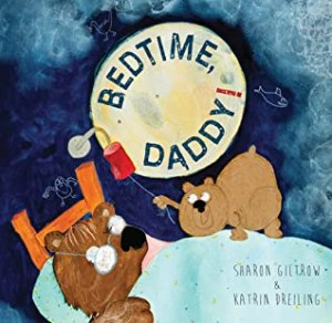 Bedtime Daddy by Sharon Giltrow and Katrin Dreiling