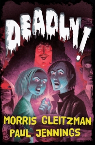 Deadly! by Morris Gleitzman and Paul Jennings
