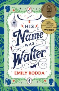 Matilda recommends HIS NAME WAS WALTER by Emily Rodda