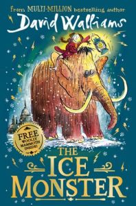 The Ice Monster by David Walliams and illustrated by Tony Ross