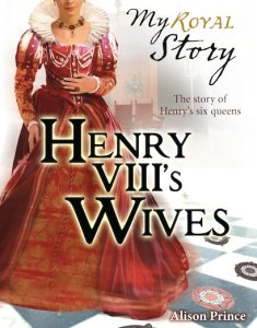 Albie May recommends HENRY VIII's WIVES by Alison Prince