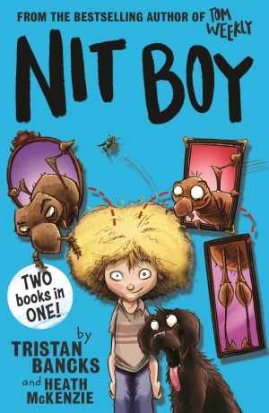 Nit Boy by Tristan Bancks and illustrated by Heath McKenzie
