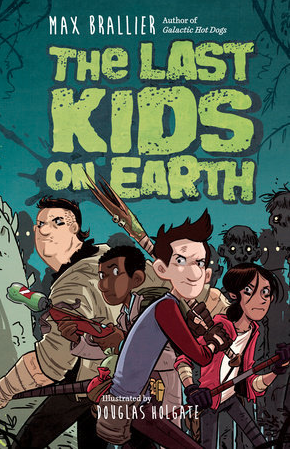 Fergus recommends THE LAST KIDS ON EARTH BOOK 1 by Max Brallier and illustrated by Douglas Holgate