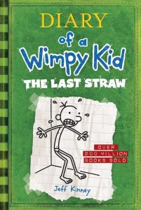 Willow recommends DIARY OF A WIMPY KID THE LAST STRAW by Jeff Kinney