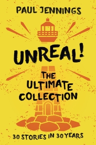 Rory recommends UNREAL: THE ULTIMATE COLLECTION by Paul Jennings