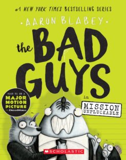 Willow recommends THE BAD GUYS IN MISSION UNPLUCKABLE by Aaron Blabey